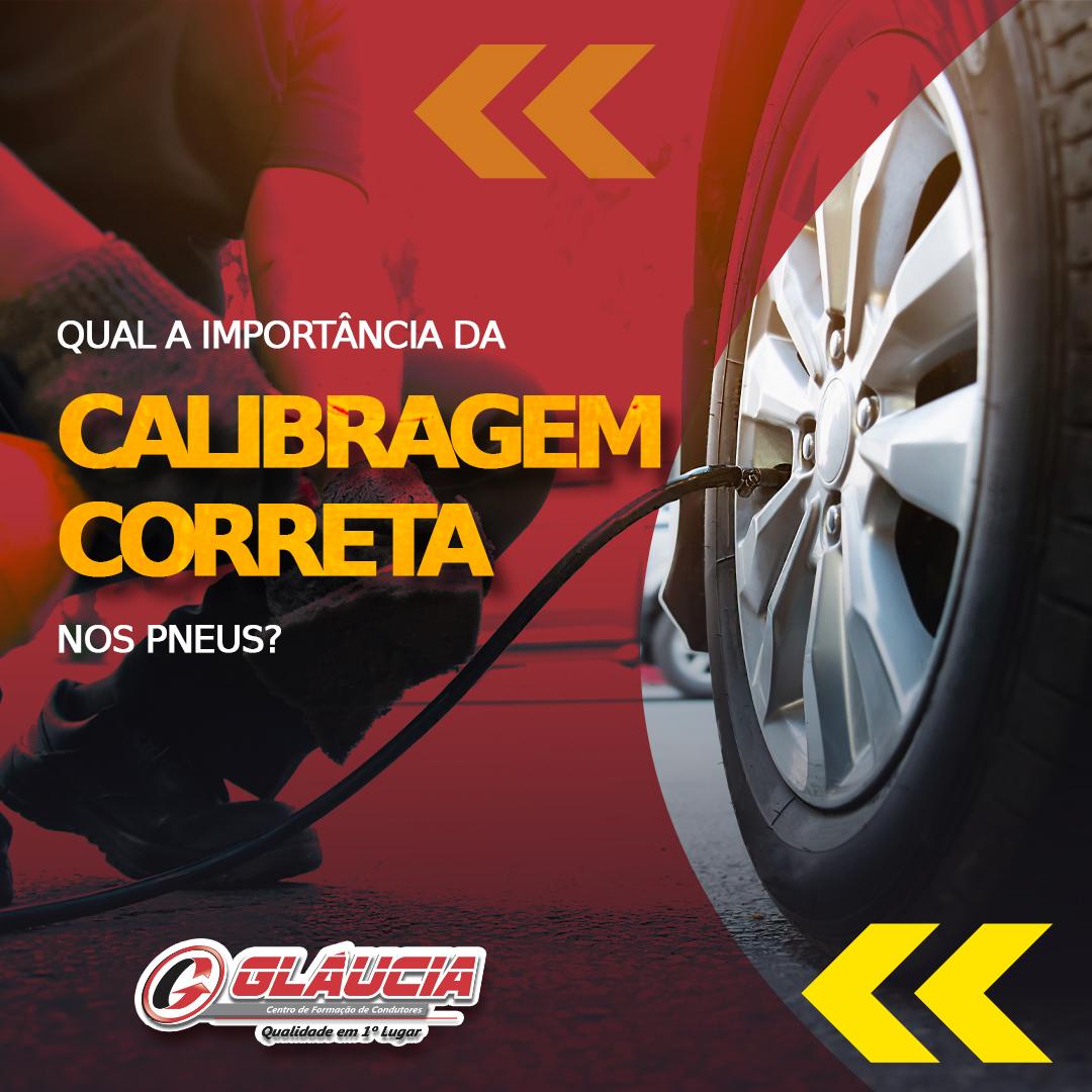 Qual a importância da calibragem correta nos pneus?